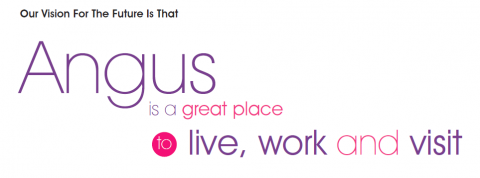 our vision is that Angus is a great place to live work and visit